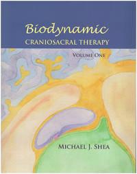 Biodynamic Craniosacral Therapy, Volume One