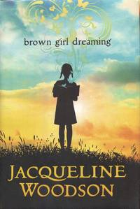 Brown Girl Dreaming by  Jacqueline Woodson - First Edition - 2014-08-28 - from Vandello Books, Member IOBA (SKU: 19445702315WO)