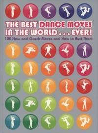 The Best Dance Moves in The World.....Ever!