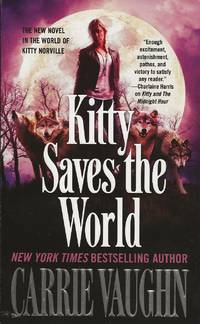 Kitty Saves the World by Carrie Vaughn - Paperback - First - 2015 - from Bujoldfan (SKU: 092019049780765368706clm)