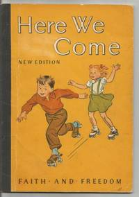 Here We Come Canadian Edition (New Edition) Faith and Freedom Series Pre-Primer 1951