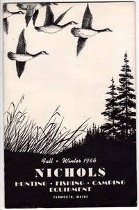 Nichols: Hunting, Fishing, Camping Equipment Catalog. Fall-Winter 1946