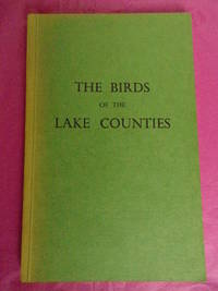 THE BIRDS OF THE LAKE COUNTIES with a Contribution By Ernest Blezard