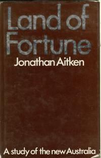 Land of Fortune: Study of New Australia by  Jonathan Aitken - Hardcover - from World of Books Ltd (SKU: GOR004635499)