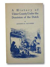 A History of Ulster County Under the Dominion of the Dutch