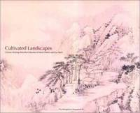Cultivated Landscapes: Reflections of Nature in Chinese Painting with Selections from the Collection of Marie-Helene and Guy Weill by Maxwell K. Hearn - Hardcover - 2002-09-03 - from Books Express (SKU: 0300097824q)