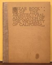 YEAR BOOK ARCHITECTURAL ASSOCIATION OF THE UNIVERSITY OF CALIFORNIA, 1912