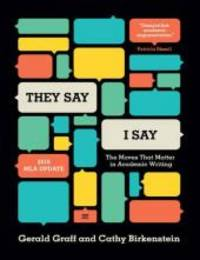 "They Say / I Say"": The Moves That Matter in Academic Writing (Third Edition)"