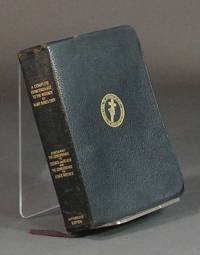 A complete concordance to Science and Health, with key to the Scriptures, together with an index to the marginal headings and a list of the Scriptural quotations contained in thar book as finally revised by its author Mary Baker Eddy