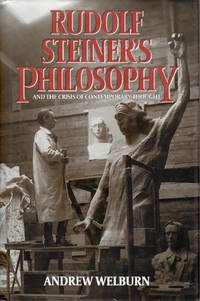 Rudolf Steiner's Philosophy and the Crisis of Contemporary Thought.