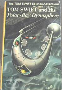 Tom Swift and His Polar-Ray Dynasphere ( The Tom Swift Science Adventures) by  Victor II Appleton - Hardcover - 1970 - from Chapter 1 Books and Biblio.com