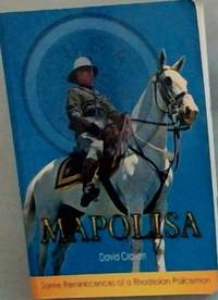image of MAPOLISA - Some Reminiscences of a Rhodesian Policeman