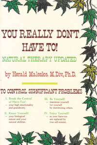 You Really Don't Have To!  (Natural Therapy Updated).