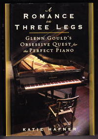 image of A Romance on Three Legs:  Glenn Gould's Obsessive Quest for the Perfect Piano