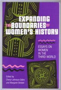 Expanding the Boundaries of Women's History, Essays on Women in the Third World