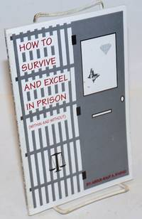 How to survive and excel in prison (within and without)
