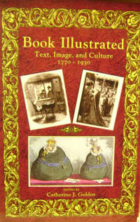 Book Illustrated:  Text, Image, and Culture, 1770-1930