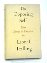 The Opposing Self: Nine Essays In Criticism