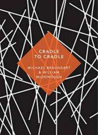 image of Cradle to Cradle: (Patterns of the Planet)