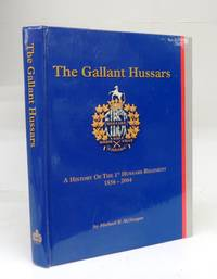 The Gallant Hussars: A History of the 1st Hussars Regiment 1856-2004 by  Christopher (illus.)  Michael R.; JOHNSON - Hardcover - 2004 - from Attic Books and Biblio.com