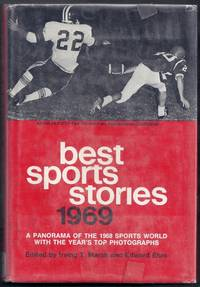 Best Sports Stories 1969 Edition.  A Panorama of the 1968 Sports World including the 1968 Champions of All Sports with the Year's Top Photographs