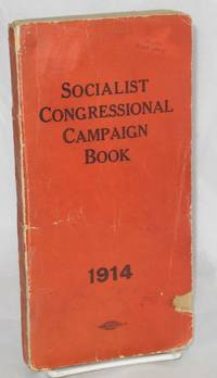 Socialist congressional campaign book. 1914 Compiled by Socialist Party,  Information Department