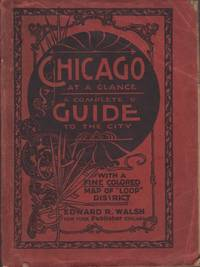 Chicago at a Glance A Condensed and Complete Guide of the Western Metropolis