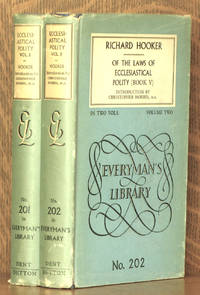 OF THE LAWS OF ECCLESIASTICAL POLITY [COMPLETE IN 2 VOLUMES] EVERYMAN'S LIBRARY NOS. 201 & 202