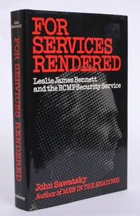 For Services Rendered: Leslie James Bennett and the RCMP Security Service