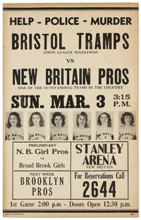 image of [Broadside]: Help - Police - Murder. Bristol Tramps vs. New Britain Pros... Preliminary: N.B. Girl Pros vs Broad Brook Girls
