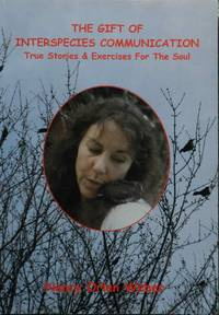 The Gift of Interspecies Communication : Stories and Exercises for the Soul by  Nancy Orlen Weber - Paperback - Signed - 2002 - from LJ's Books (SKU: 052697)