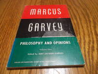 Marcus Garvey; Philosophy and Opinions Volume One