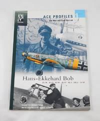 Hans-Ekkehard Bob (Ace Profiles - The Men and Their Aircraft)