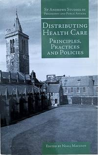Distributing Health Care: Principles, Practices and Policies.