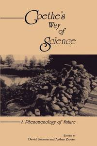 Goethe's Way of Science: A Phenomenology of Nature