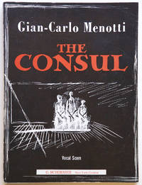 The Consul Musical Drama in Three Acts Words and Music by Gian-Carlo Menotti. [Piano-vocal score]