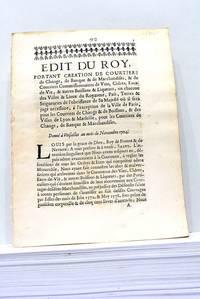 EDIT du Roy, portant creation de Courtiers de Change, de Banque et de Marchandises, et de...