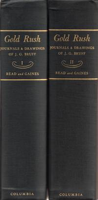 Gold Rush - The Journals, Drawings, and Other Papers of J. Goldsborough  Bruff [Volumes I and II]