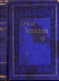 Thorvaldsen: His Life and Works by  Eugene: Plon - First UK edition - 1874 - from Peter M Daly and Biblio.co.uk