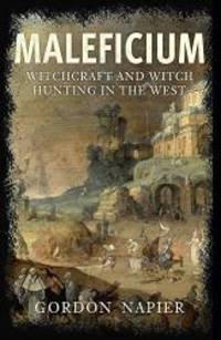 Maleficium: Witchcraft and Witch-hunting in the West