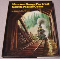 Narrow Gauge Portrait: South Pacific Coast; Signed