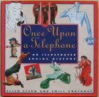 Once upon a Telephone: An Illustrated Social History