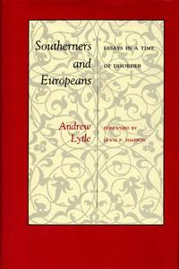 Southerners and Europeans: Essays in a Time of Disorder