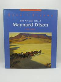 Desert Dreams: The Art and Life of Maynard Dixon