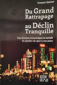 image of Du grand rattrapage au déclin tranquille. Une histoire économique et sociale du Québec de 1900 à nos jours
