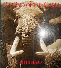 image of The End of the Game; The Last Word From Paradise - A Pictorial Documentation of the Origins, History_Prospects of The Big Game in Africa