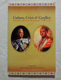 Culture, Crisis & Conflict: Cherokee British Relations, 1756-1765