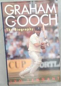 Graham Gooch; The Biography