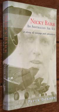 NICKY BARR AN AUSTRALIAN AIR ACE A Story Of Courage And Adventure