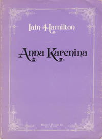 Anna Karenina An Opera in Three Acts Libretto by the composer based on the novel by Leo Tolstoy... (Reproduction of the composer's manuscript). [Piano-vocal score]